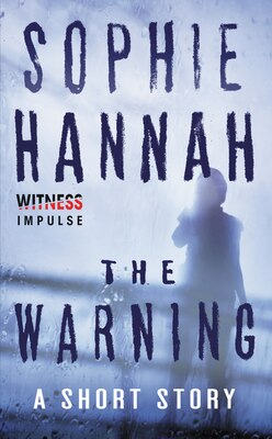 Book The Warning: A Short Story by Sophie Hannah