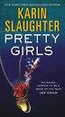 Pretty Girls: A Novel by Karin Slaughter
