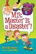 My Weirdest School #8: Mrs. Master Is A Disaster! by Dan Gutman