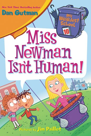 My Weirdest School #10: Miss Newman Isn't Human! de Dan Gutman