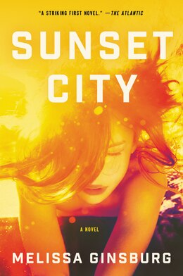 Book Sunset City: A Novel by Melissa Ginsburg