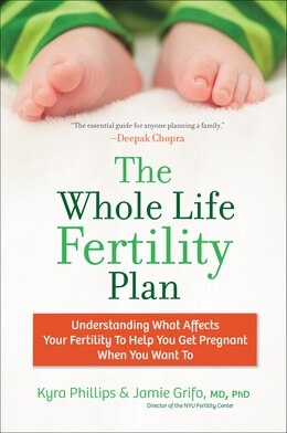 Book The Whole Life Fertility Plan: Understanding What Effects Your Fertility To Help You Get Pregnant… by Kyra Phillips