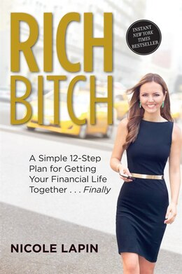 Book Rich Bitch: A Simple 12-step Plan For Getting Your Financial Life Together...finally by Nicole Lapin