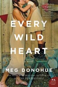 Every Wild Heart: A Novel