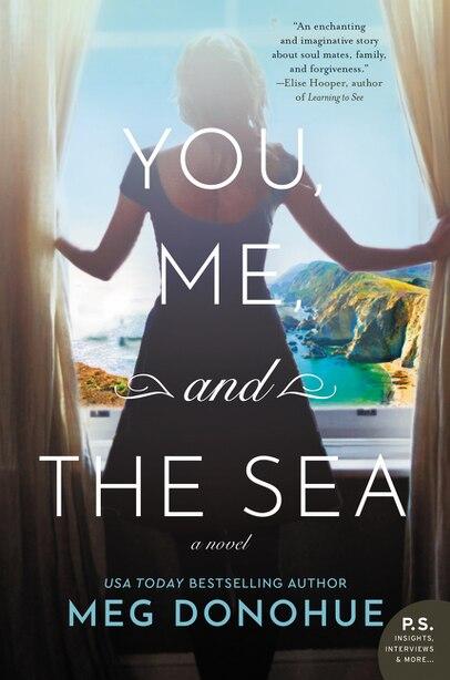 You, Me, And The Sea: A Novel by Meg Donohue