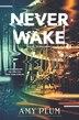 Neverwake by Amy Plum