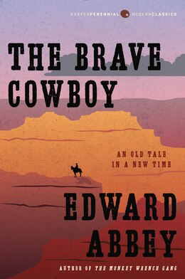 Book The Brave Cowboy: An Old Tale in a New Time by Edward Abbey