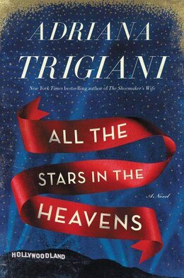 Book All The Stars In The Heavens: A Novel by Adriana Trigiani