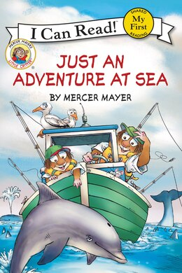 Book Little Critter: Just An Adventure At Sea by Mercer Mayer