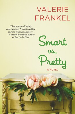 Book Smart Vs. Pretty: A Novel by Valerie Frankel