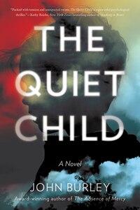 The Quiet Child: A Novel