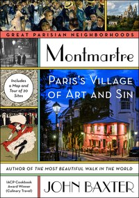 Montmartre: Paris's Village Of Art And Sin