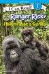 Ranger Rick: I Wish I Was A Gorilla by Jennifer Bove