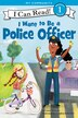 I Want To Be A Police Officer by Laura Driscoll