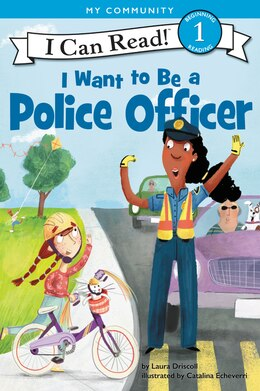 Book I Want To Be A Police Officer by Laura Driscoll