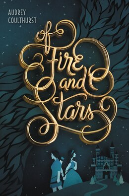Book Of Fire And Stars by Audrey Coulthurst