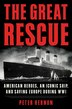 The Great Rescue: American Heroes, An Iconic Ship, And The Race To Save Europe In Wwi by Peter Hernon