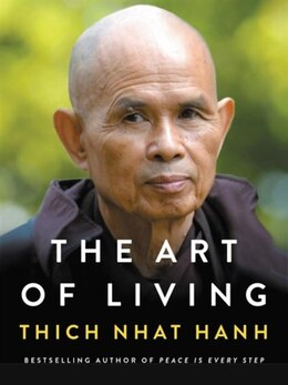 Book The Art Of Living by Thich Nhat Hanh