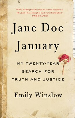 Book Jane Doe January: My Twenty-Year Search for Truth and Justice by Emily Winslow