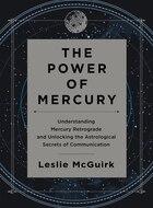 The Power of Mercury: Understanding Mercury Retrograde and Unlocking the Astrological Secrets of…