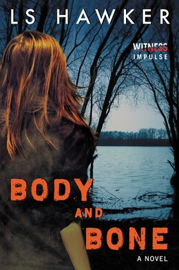 Book Body and Bone: A Novel by LS Hawker