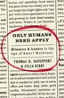 Only Humans Need Apply: Winners and Losers in the Age of Smart Machines by Thomas H. Davenport
