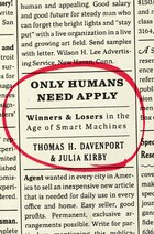 Only Humans Need Apply: Winners and Losers in the Age of Smart Machines