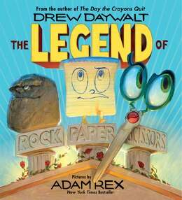 Book The Legend Of Rock Paper Scissors by Drew Daywalt