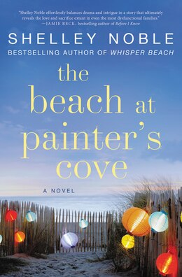 Book The Beach At Painter's Cove: A Novel by Shelley Noble