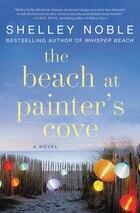 The Beach At Painter's Cove: A Novel
