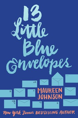 Book 13 Little Blue Envelopes by Maureen Johnson