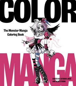 Book Color Manga: The Monster Manga Coloring Book by Joso Estudio Joso