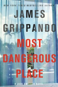 Most Dangerous Place: A Jack Swyteck Novel