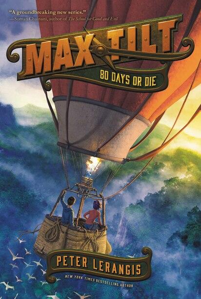 Max Tilt: 80 Days Or Die by Peter Lerangis