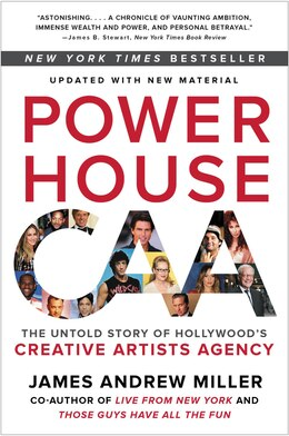 Book Powerhouse: The Untold Story Of Hollywood's Creative Artists Agency by James Andrew Miller