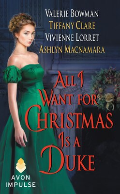 Book All I Want for Christmas Is a Duke by Vivienne Lorret