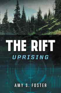 The Rift Uprising: The Rift Uprising Trilogy, Book 1 by Amy Foster