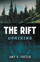Book The Rift Uprising: The Rift Uprising Trilogy, Book 1 by Amy S. Foster