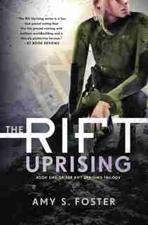 The Rift Uprising: Book One Of The Rift Uprising Trilogy by Amy S. Foster