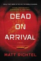 Dead On Arrival: A Novel
