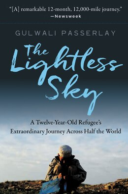 Book The Lightless Sky: A Twelve-year-old Refugee's Extraordinary Journey Across Half The World by Gulwali Passarlay