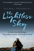 The Lightless Sky: A Twelve-year-old Refugee's Extraordinary Journey Across Half The World