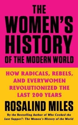 Book The Women's History Of The Modern World by Rosalind Miles