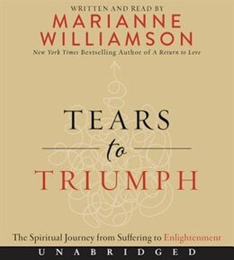 Book Tears to Triumph CD: The Spiritual Journey from Suffering to Enlightenment by Marianne Williamson