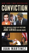 Book Conviction: The Untold Story of Putting Jodi Arias Behind Bars by Juan Martinez
