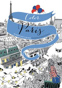 Color Paris: 20 Views to Color in by Hand