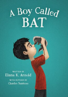Book A Boy Called Bat by Elana K. Arnold