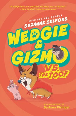 Book Wedgie & Gizmo #2: Wedgie & Gizmo Vs. The Toof by Suzanne Selfors