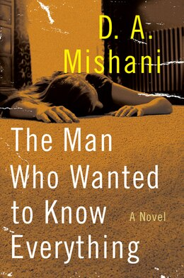 Book The Man Who Wanted to Know Everything: A Novel by D. A. Mishani