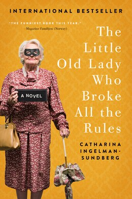 Book The Little Old Lady Who Broke All the Rules: A Novel by Catharina Ingelman-Sundberg